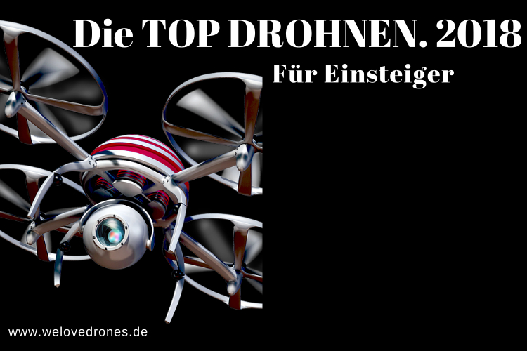 beste drohne f r dich 2018 top 10 quadrocopter drohnen. Black Bedroom Furniture Sets. Home Design Ideas